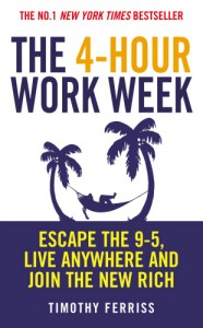 Timothy Ferriss : The Four Hour Work Week
