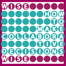 Wise : How to Make Collaborative Decisions