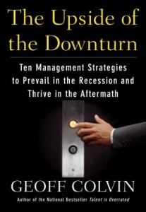Geoff Colvin : The Upside of the Downturn