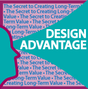 Design Advantage: The Secret to Creating Long-Term Value