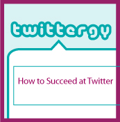 Twittergy : How to Succeed on Twitter