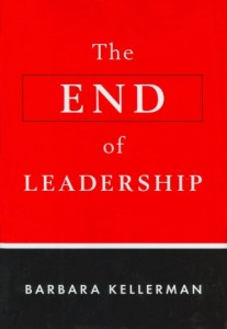 Barbara Kellerman - The End of Leadership